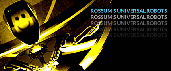 Rossum's Universal Robots | audio | sci-fi-london