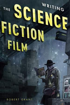 Writing Science Fiction Film
